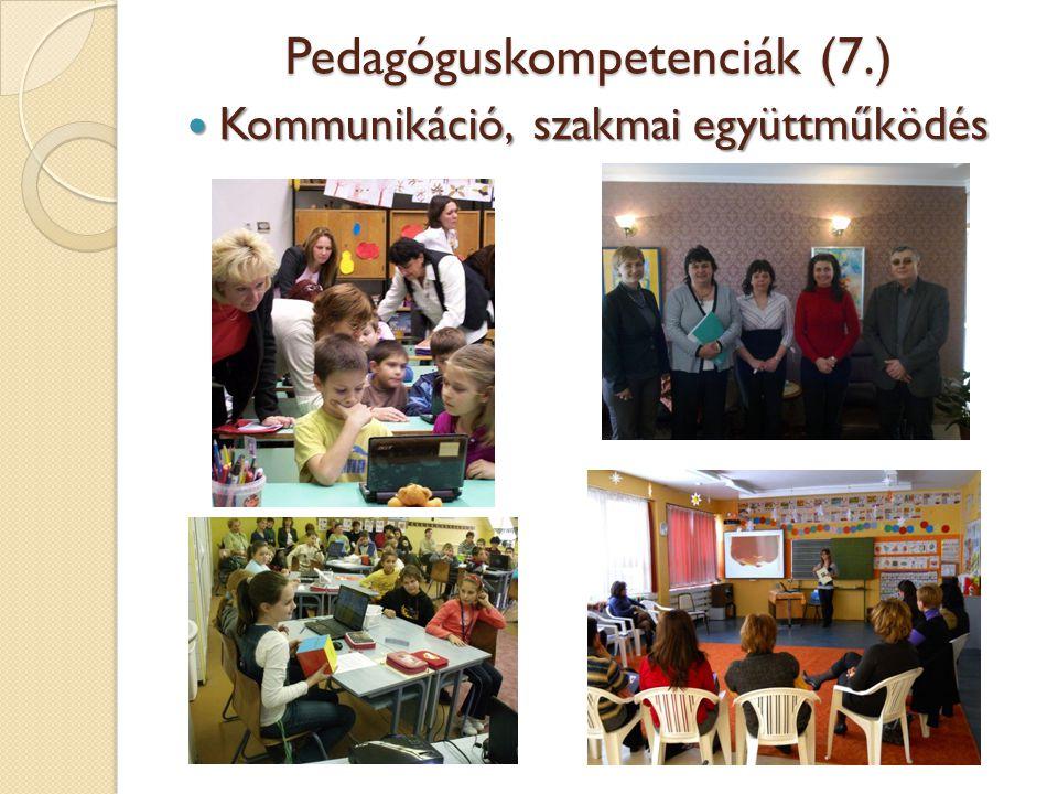 Pedagóguskompetenciák (7.) Kommunikáció, szakmai együttműködés Kommunikáció, szakmai együttműködés