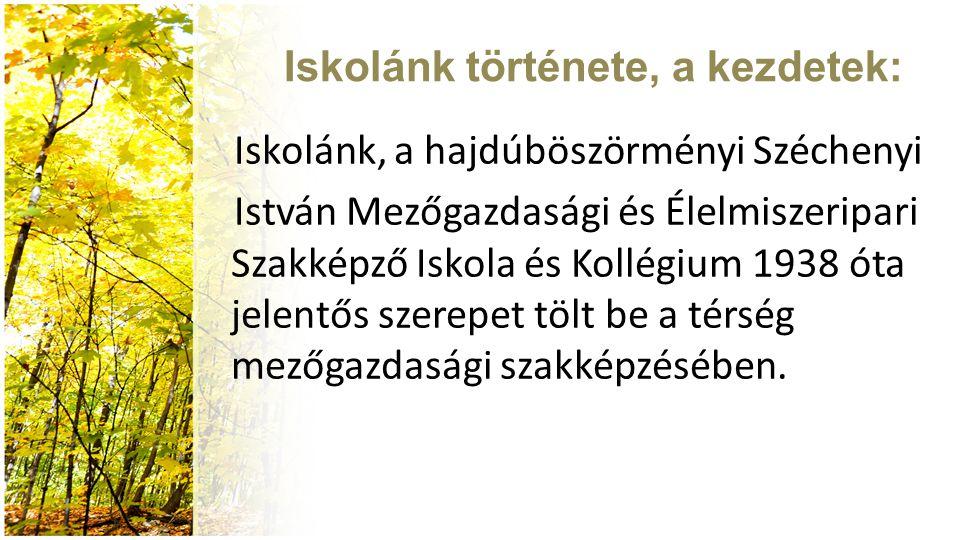 Iskolánk, a hajdúböszörményi Széchenyi István Mezőgazdasági és Élelmiszeripari Szakképző Iskola és Kollégium 1938 óta jelentős szerepet tölt be a térs