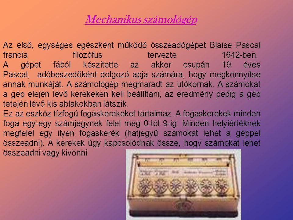 Az első, egységes egészként működő összeadógépet Blaise Pascal francia filozófus tervezte 1642-ben. A gépet fából készítette az akkor csupán 19 éves P