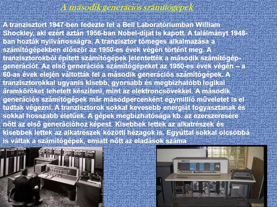 A tranzisztort 1947-ben fedezte fel a Bell Laboratóriumban William Shockley, aki ezért aztán 1956-ban Nobel-díjat is kapott.