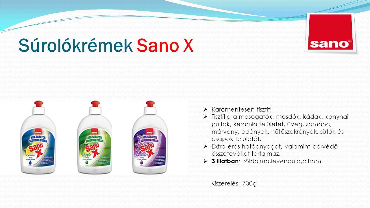 Súrolókrémek Sano X  Karcmentesen tisztít.