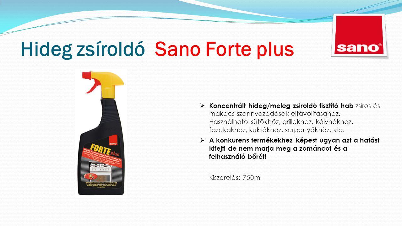 Hideg zsíroldó Sano Forte plus  Koncentrált hideg/meleg zsíroldó tisztító hab zsíros és makacs szennyeződések eltávolításához.