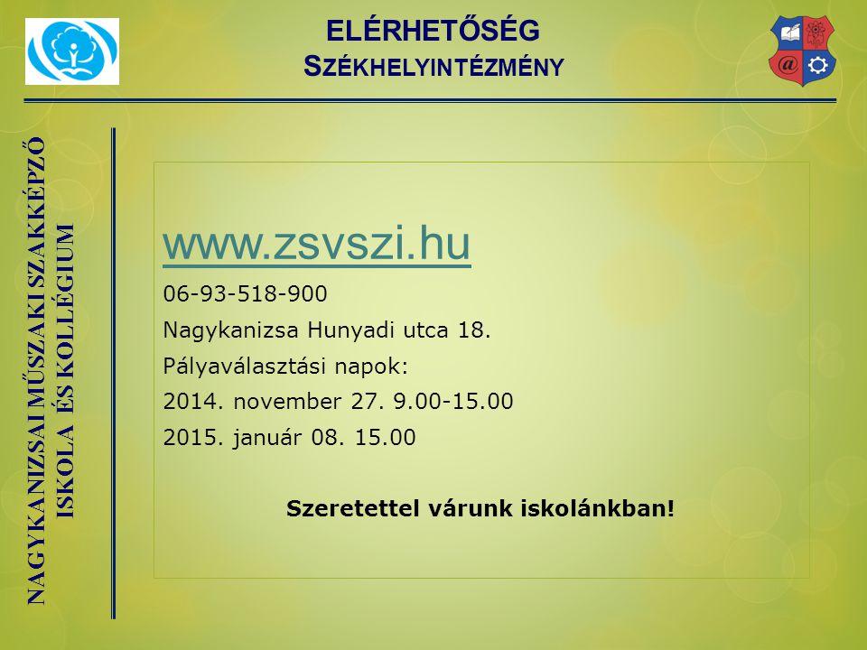 NAGYKANIZSAI MŰSZAKI SZAKKÉPZŐ ISKOLA ÉS KOLLÉGIUM www.zsvszi.hu 06-93-518-900 Nagykanizsa Hunyadi utca 18.