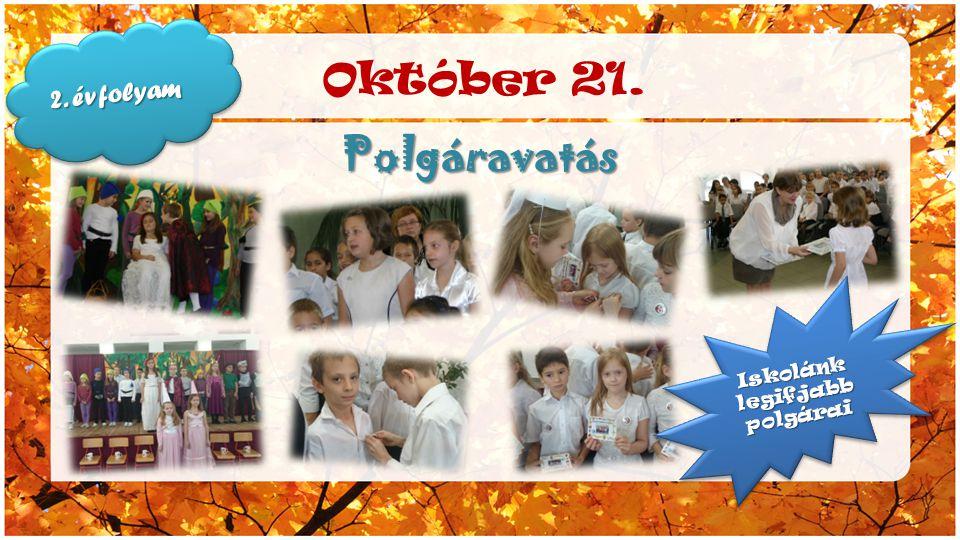 Október 21. Polgáravatás Iskolánk legifjabb polgárai 2. évfolyam