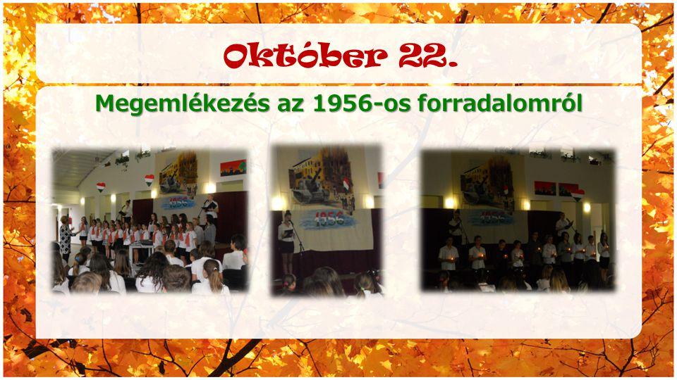 Október 22. Megemlékezés az 1956-os forradalomról