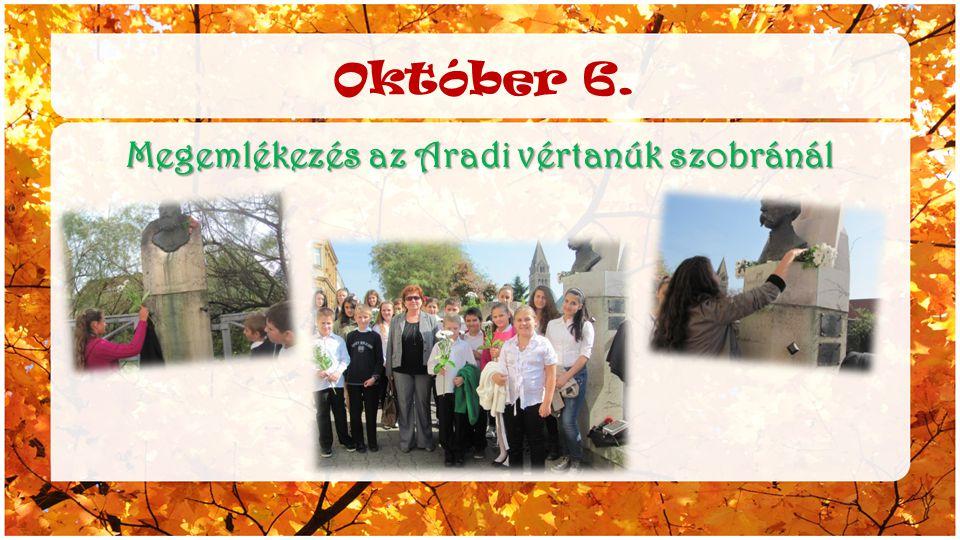 Október 6. Megemlékezés az Aradi vértanúk szobránál
