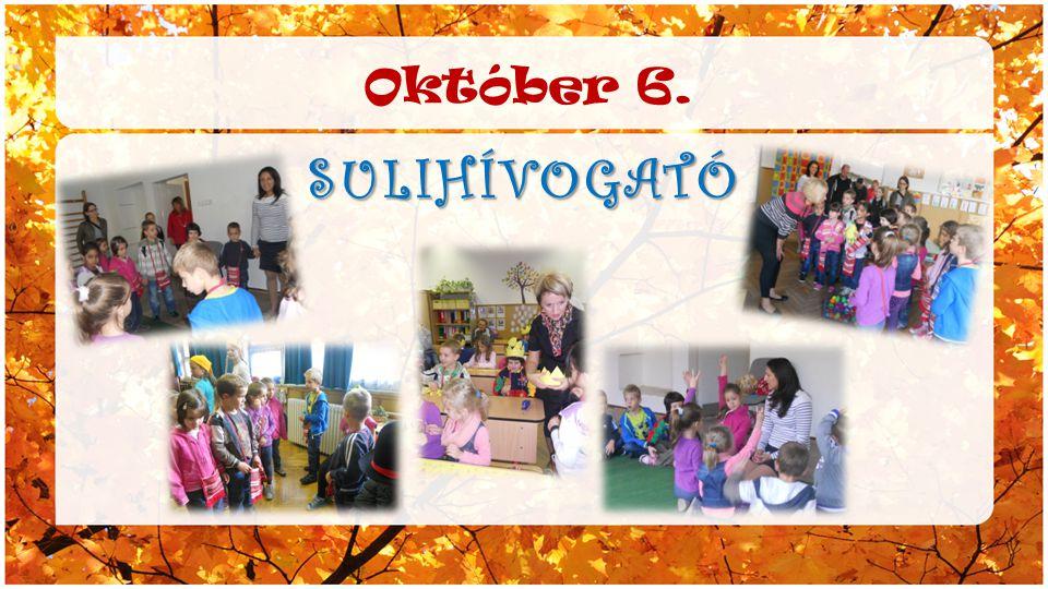 Október 6. SULIHÍVOGATÓ