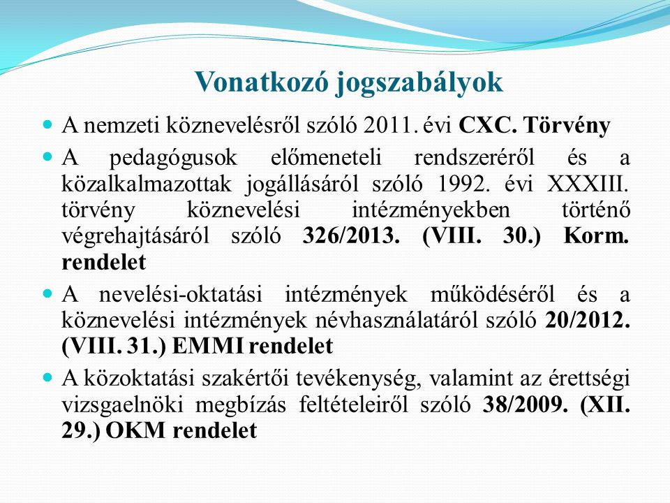 Vonatkozó jogszabályok A nemzeti köznevelésről szóló 2011.