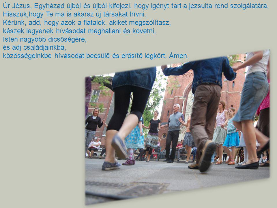 Úti Boldogasszony – Könyörögj érettünk.Szent Ignác atyánk – Könyörögj érettünk.