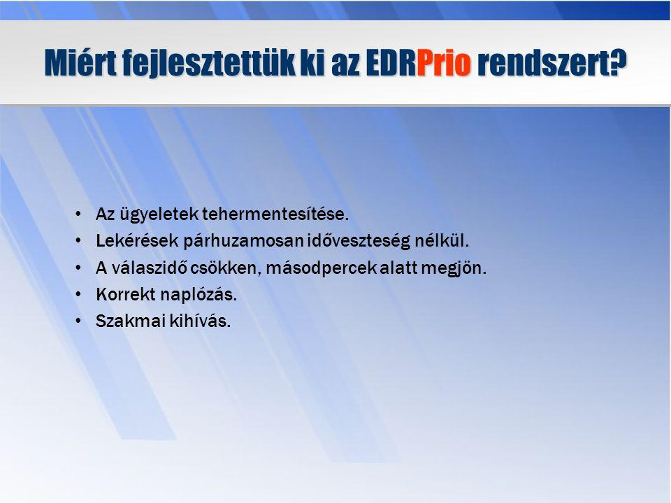 Az EDRPrio rendszer biztonsági felépítése Egy felhasználó csak egy hívószámhoz rendelhető hozzá.