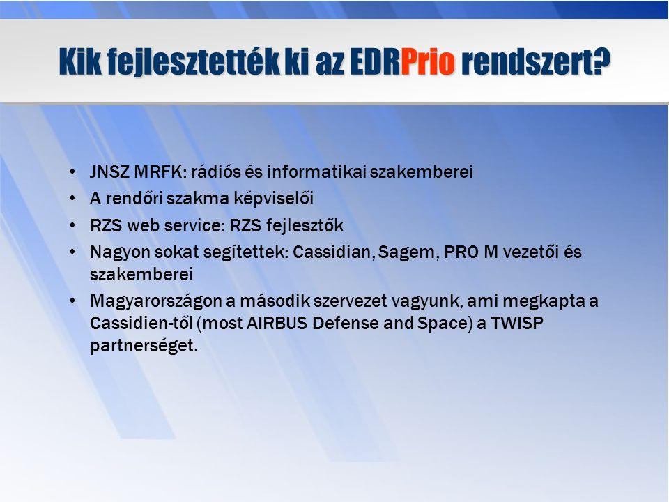 EDRPrio rendszer felépítése Tetra SDS interface WAP interface EDRPrio szerver RZS adatbázis Hermon, SISKEKKH Police LAN RZS webservice