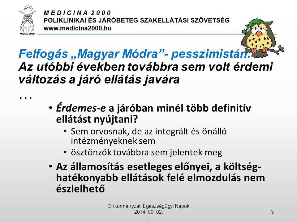 """Felfogás """"Magyar Módra""""- pesszimistán: Az utóbbi években továbbra sem volt érdemi változás a járó ellátás javára … Érdemes-e a járóban minél több defi"""