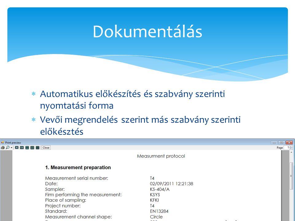  Automatikus előkészítés és szabvány szerinti nyomtatási forma  Vevői megrendelés szerint más szabvány szerinti előkésztés Dokumentálás