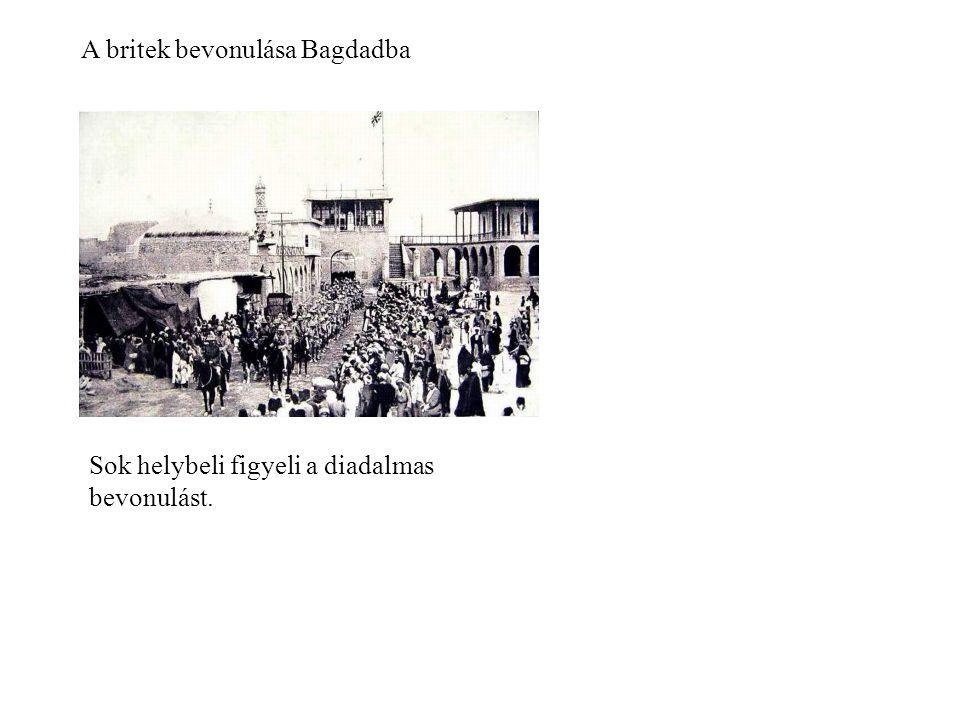 A britek bevonulása Bagdadba Sok helybeli figyeli a diadalmas bevonulást.