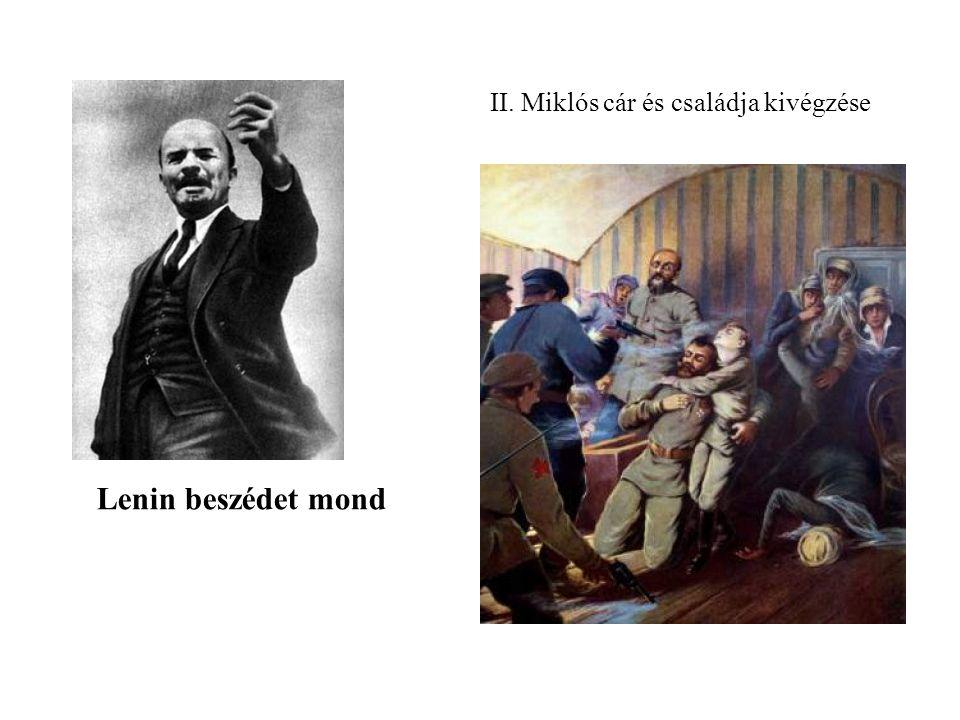 II. Miklós cár és családja kivégzése Lenin beszédet mond