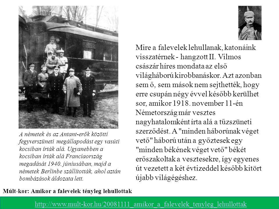 A németek és az Antant-erők közötti fegyverszüneti megállapodást egy vasúti kocsiban írták alá. Ugyanebben a kocsiban írták alá Franciaország megadásá