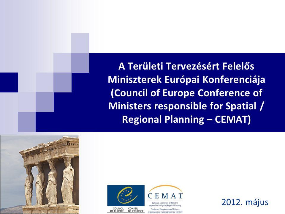 A Területi Tervezésért Felelős Miniszterek Európai Konferenciája (Council of Europe Conference of Ministers responsible for Spatial / Regional Planning – CEMAT) 2012.