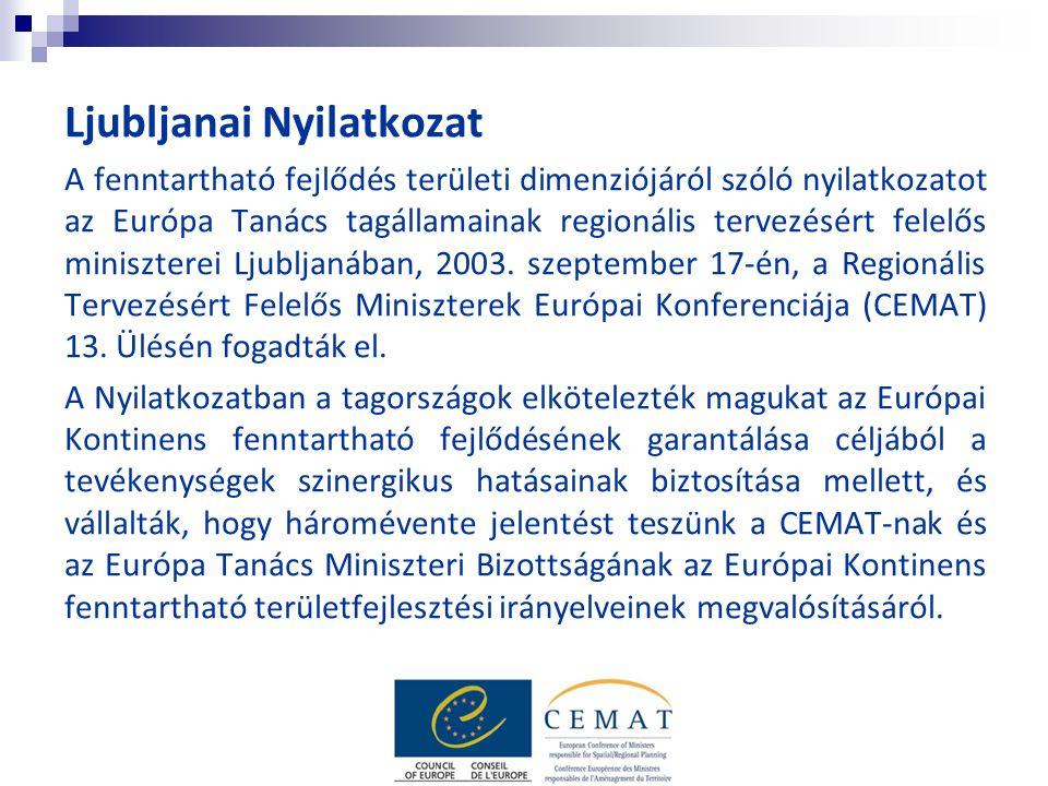Ljubljanai Nyilatkozat A fenntartható fejlődés területi dimenziójáról szóló nyilatkozatot az Európa Tanács tagállamainak regionális tervezésért felelős miniszterei Ljubljanában, 2003.
