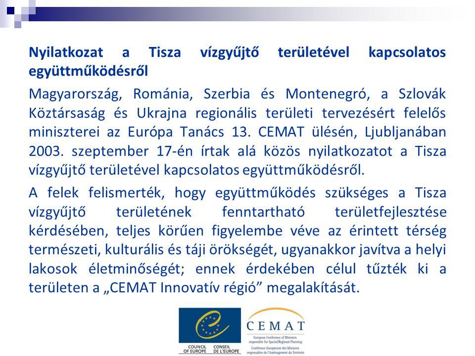 Nyilatkozat a Tisza vízgyűjtő területével kapcsolatos együttműködésről Magyarország, Románia, Szerbia és Montenegró, a Szlovák Köztársaság és Ukrajna regionális területi tervezésért felelős miniszterei az Európa Tanács 13.
