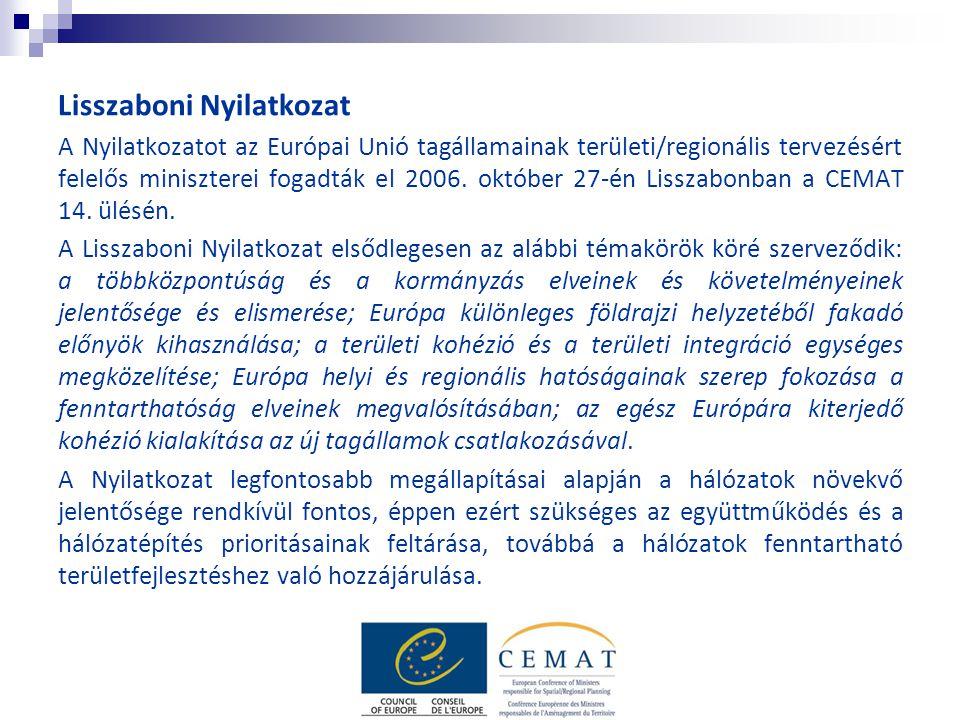 Lisszaboni Nyilatkozat A Nyilatkozatot az Európai Unió tagállamainak területi/regionális tervezésért felelős miniszterei fogadták el 2006. október 27-