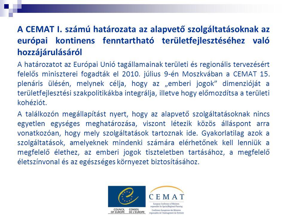 A CEMAT I. számú határozata az alapvető szolgáltatásoknak az európai kontinens fenntartható területfejlesztéséhez való hozzájárulásáról A határozatot