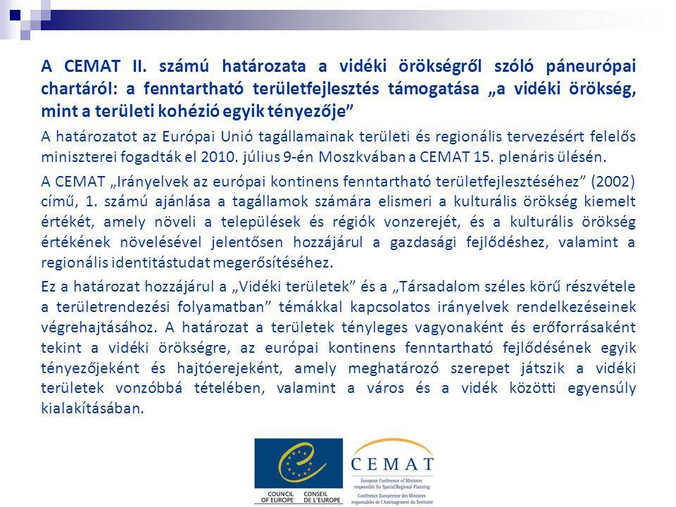 """A CEMAT II. számú határozata a vidéki örökségről szóló páneurópai chartáról: a fenntartható területfejlesztés támogatása """"a vidéki örökség, mint a ter"""