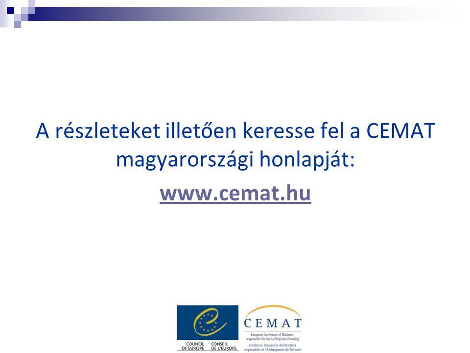 A részleteket illetően keresse fel a CEMAT magyarországi honlapját: www.cemat.hu