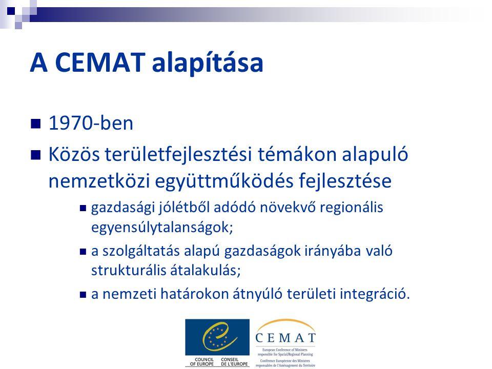 A CEMAT alapítása 1970-ben Közös területfejlesztési témákon alapuló nemzetközi együttműködés fejlesztése gazdasági jólétből adódó növekvő regionális egyensúlytalanságok; a szolgáltatás alapú gazdaságok irányába való strukturális átalakulás; a nemzeti határokon átnyúló területi integráció.