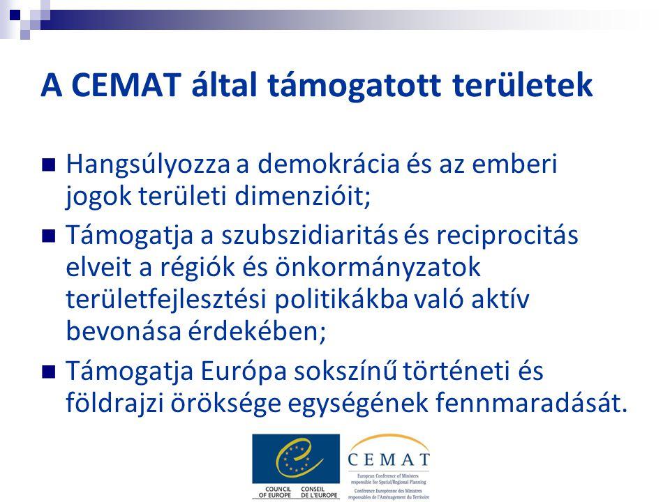 A CEMAT által támogatott területek Hangsúlyozza a demokrácia és az emberi jogok területi dimenzióit; Támogatja a szubszidiaritás és reciprocitás elveit a régiók és önkormányzatok területfejlesztési politikákba való aktív bevonása érdekében; Támogatja Európa sokszínű történeti és földrajzi öröksége egységének fennmaradását.