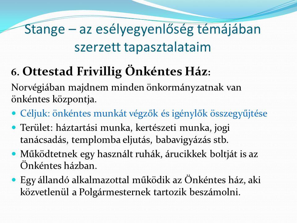 Stange – az esélyegyenlőség témájában szerzett tapasztalataim 6. Ottestad Frivillig Önkéntes Ház : Norvégiában majdnem minden önkormányzatnak van önké