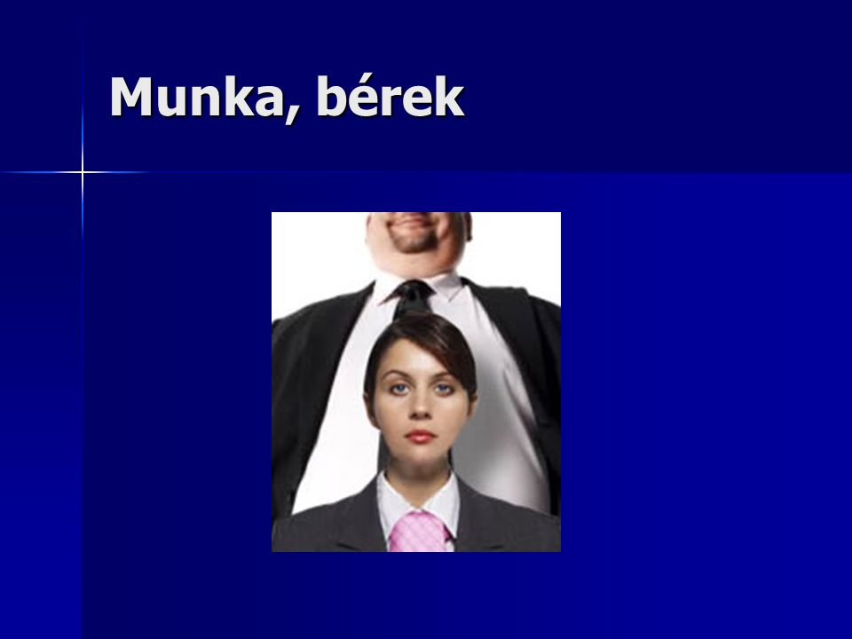 Munka, bérek