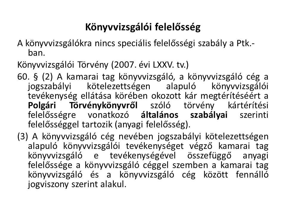 Könyvvizsgálói felelősség A könyvvizsgálókra nincs speciális felelősségi szabály a Ptk.- ban.