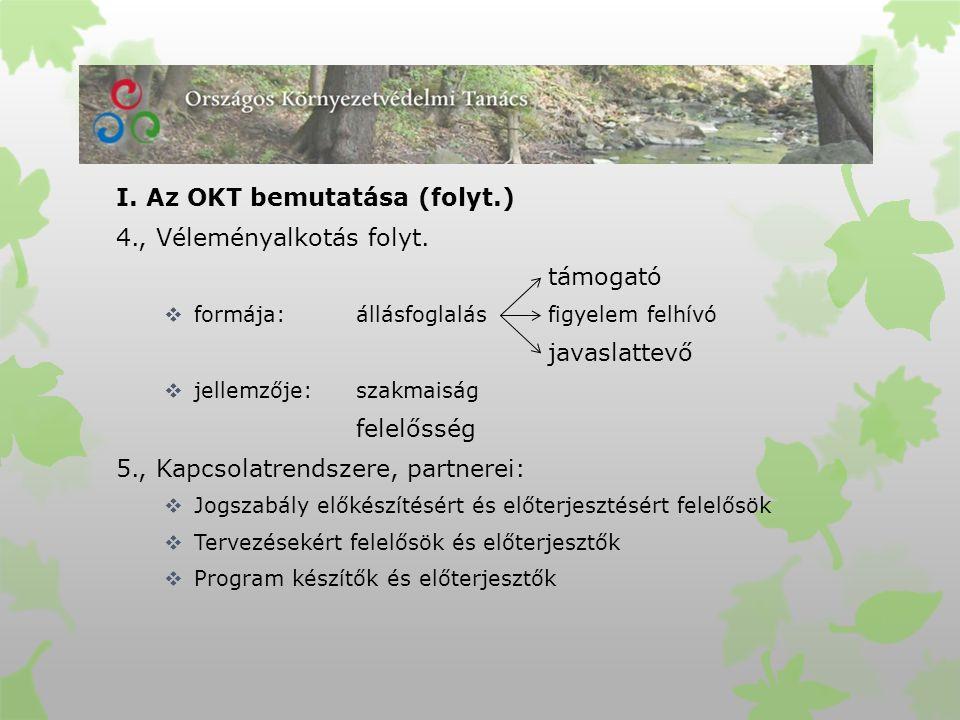 I. Az OKT bemutatása (folyt.) 4., Véleményalkotás folyt.