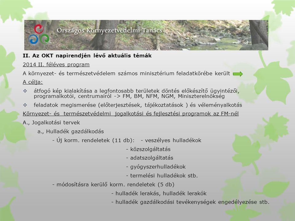 II. Az OKT napirendjén lévő aktuális témák 2014 II.