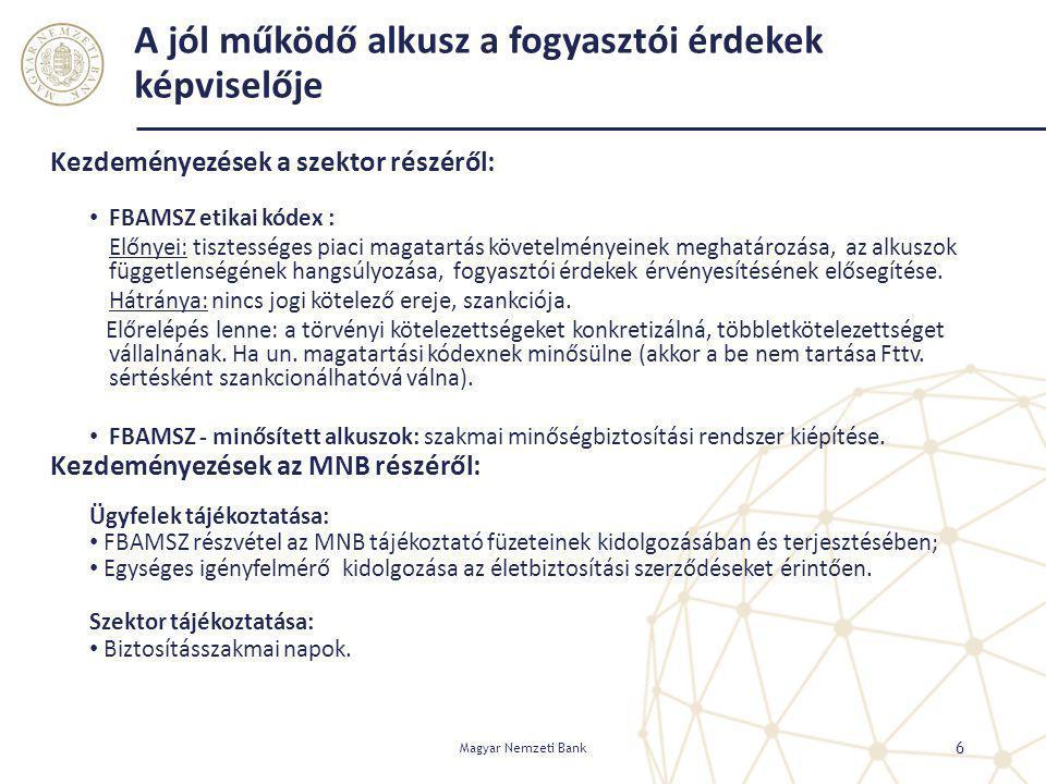 A jól működő alkusz a fogyasztói érdekek képviselője Kezdeményezések a szektor részéről: FBAMSZ etikai kódex : Előnyei: tisztességes piaci magatartás
