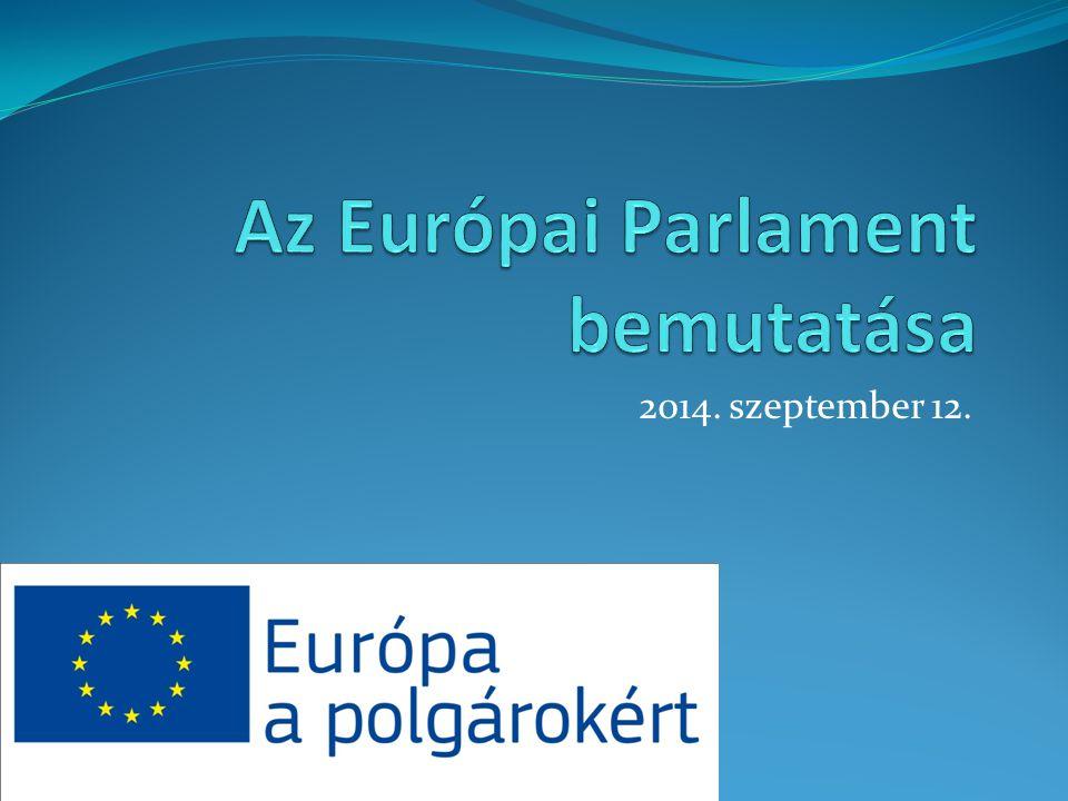 A 4 FŐSZEREPLŐ : Az Európai Unió Tanácsa Az Európai Bizottság Az Európai Unió Bírósága Az Európai Parlament