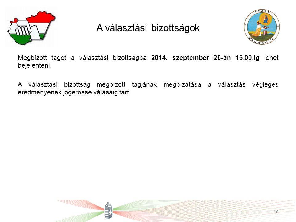 A választási bizottságok Megbízott tagot a választási bizottságba 2014. szeptember 26-án 16.00.ig lehet bejelenteni. A választási bizottság megbízott