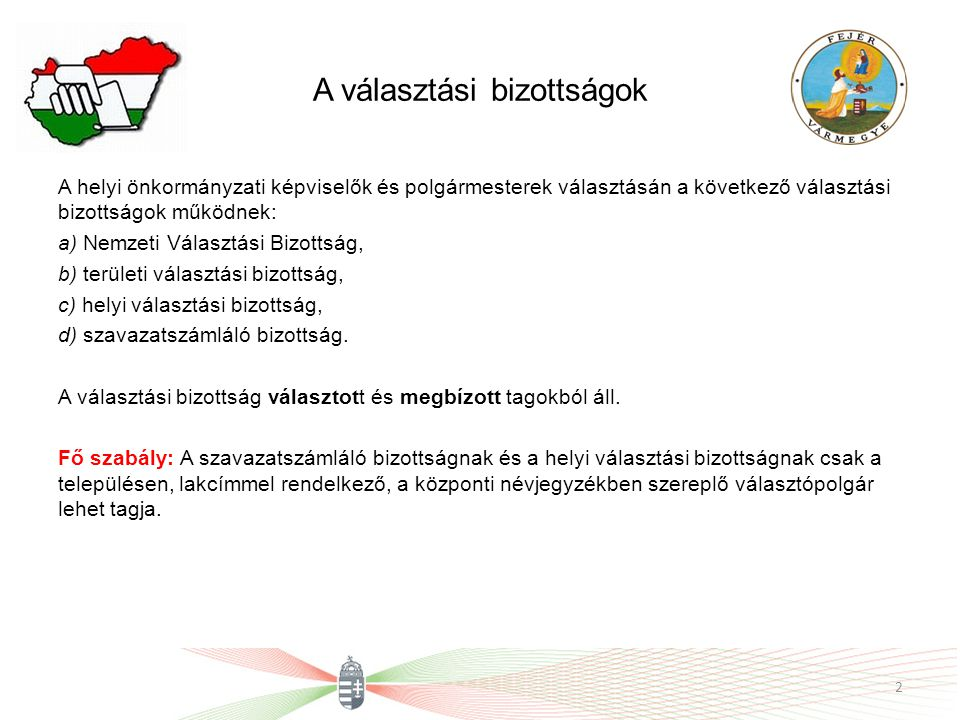 A választási bizottságok A helyi önkormányzati képviselők és polgármesterek választásán a következő választási bizottságok működnek: a) Nemzeti Válasz
