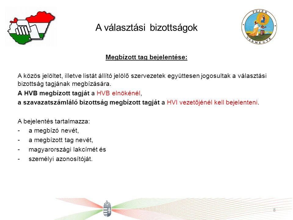 A választási bizottságok Megbízott tag bejelentése: A közös jelöltet, illetve listát állító jelölő szervezetek együttesen jogosultak a választási bizo
