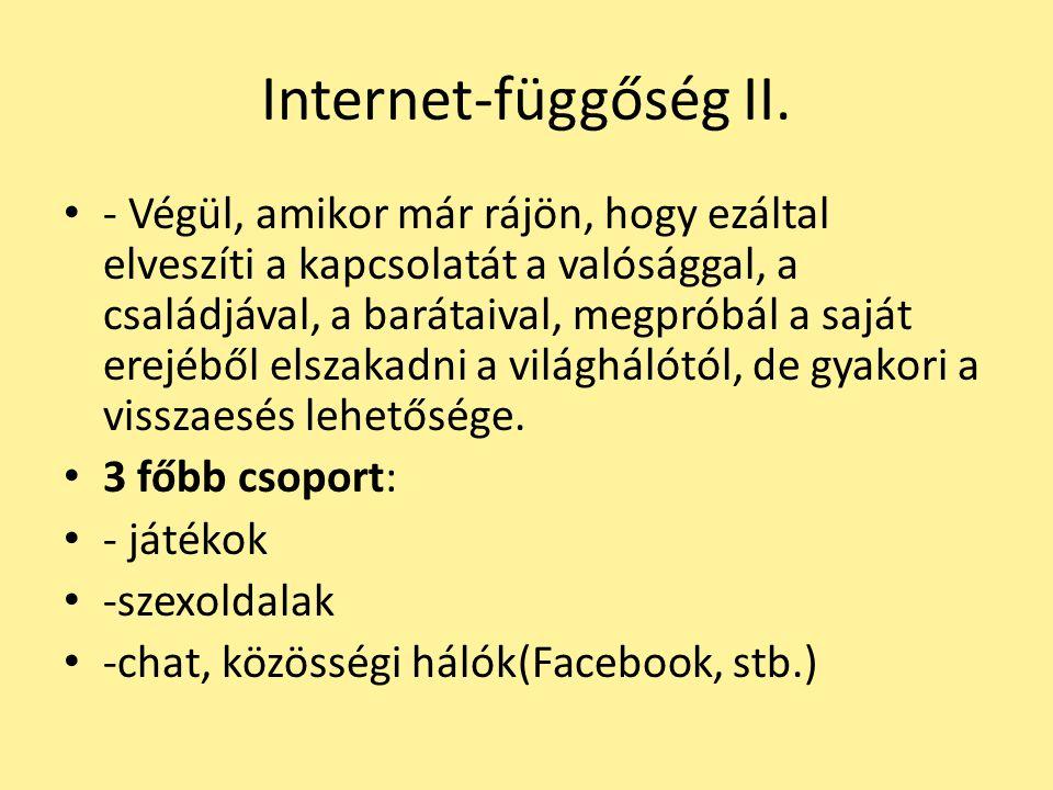 Internet-függőség III.Fizikai jelek: - mozgáshiány (kóros elhízás ill.