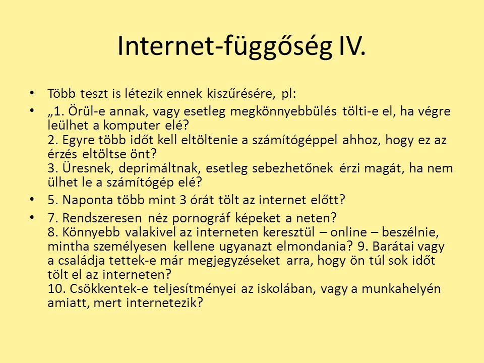 """Internet-függőség IV. Több teszt is létezik ennek kiszűrésére, pl: """"1. Örül-e annak, vagy esetleg megkönnyebbülés tölti-e el, ha végre leülhet a kompu"""