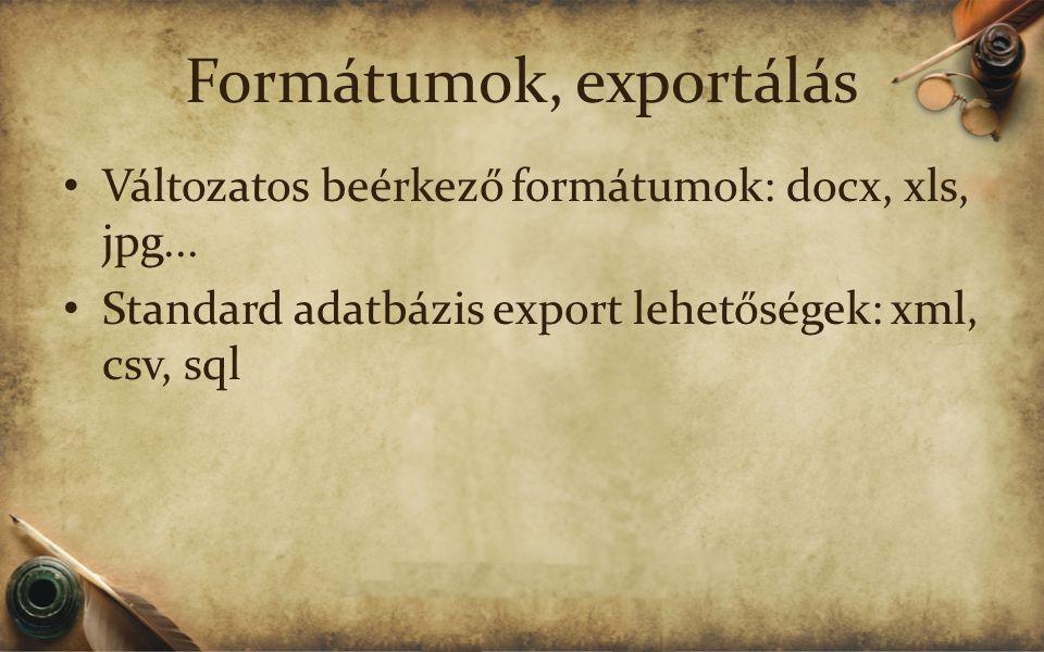 Formátumok, exportálás Változatos beérkező formátumok: docx, xls, jpg...