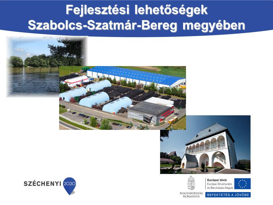 Fejlesztési lehetőségek Szabolcs-Szatmár-Bereg megyében