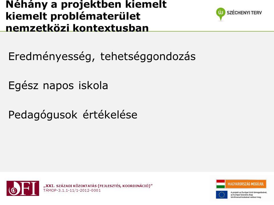 """""""XXI. SZÁZADI KÖZOKTATÁS ( FEJLESZTÉS, KOORDINÁCIÓ )"""" TÁMOP-3.1.1-11/1-2012-0001 Néhány a projektben kiemelt kiemelt problématerület nemzetközi kontex"""