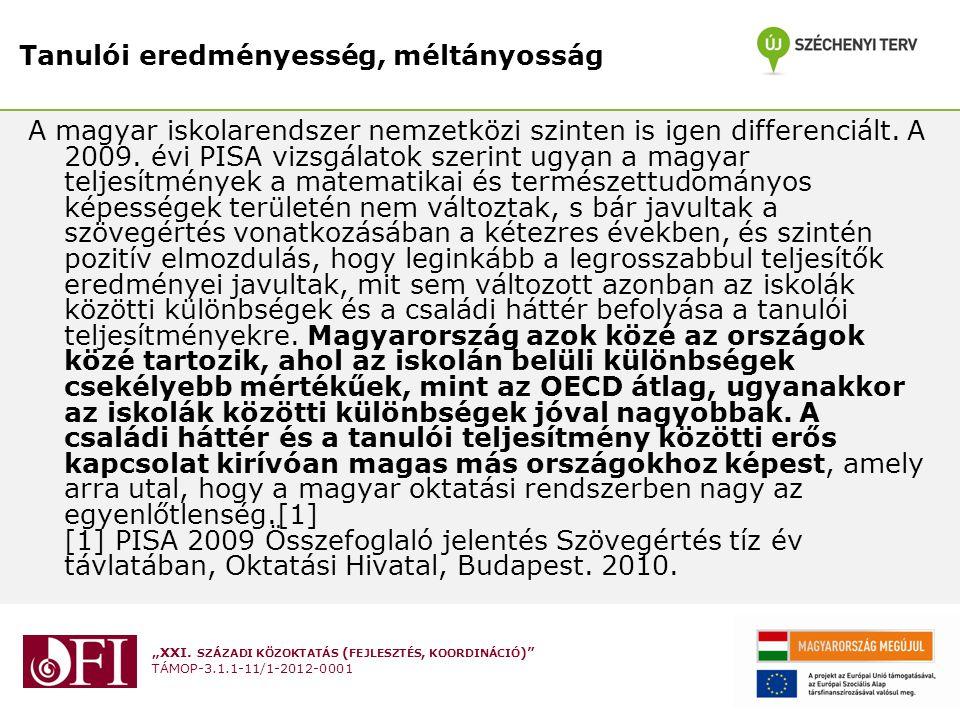 """""""XXI. SZÁZADI KÖZOKTATÁS ( FEJLESZTÉS, KOORDINÁCIÓ )"""" TÁMOP-3.1.1-11/1-2012-0001 Tanulói eredményesség, méltányosság A magyar iskolarendszer nemzetköz"""