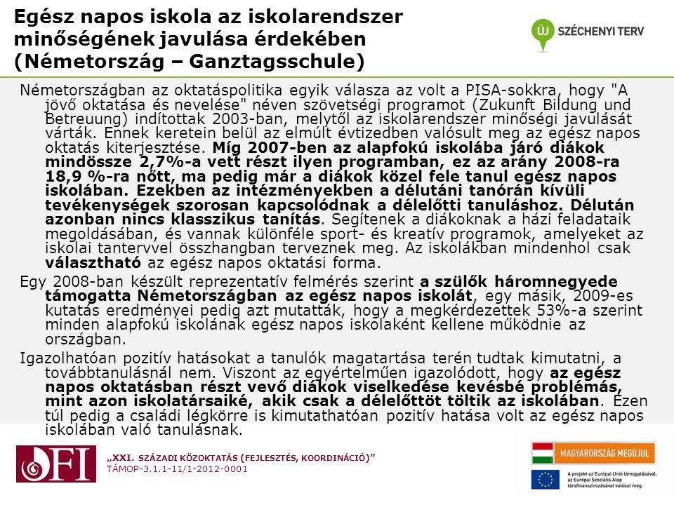"""""""XXI. SZÁZADI KÖZOKTATÁS ( FEJLESZTÉS, KOORDINÁCIÓ )"""" TÁMOP-3.1.1-11/1-2012-0001 Egész napos iskola az iskolarendszer minőségének javulása érdekében ("""