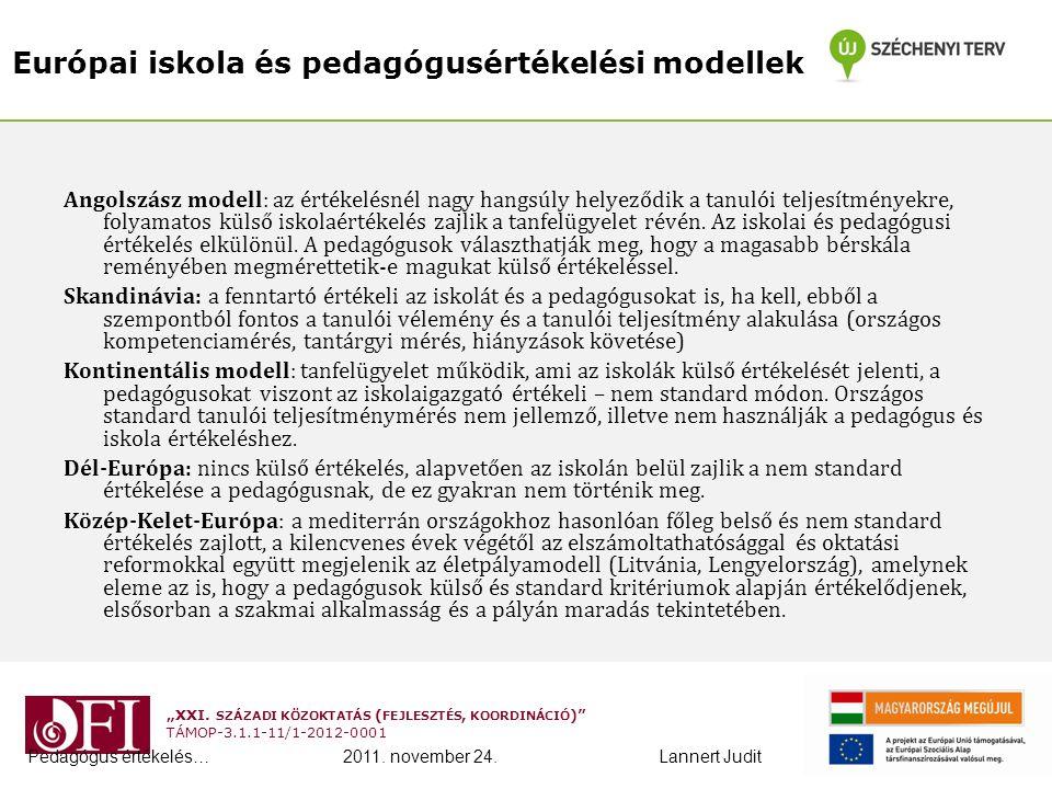 """""""XXI. SZÁZADI KÖZOKTATÁS ( FEJLESZTÉS, KOORDINÁCIÓ )"""" TÁMOP-3.1.1-11/1-2012-0001 Európai iskola és pedagógusértékelési modellek Angolszász modell: az"""