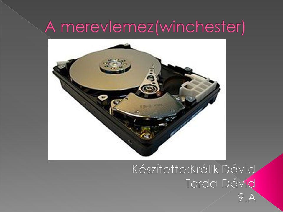  A merevlemez (az egykori angol elnevezés alapján winchester-nek is), mely az adatokat mágnesezhető réteggel bevont lemezeken tárolja, melyet a forgó lemez fölött mozgó író/olvasó fej ír vagy olvas.