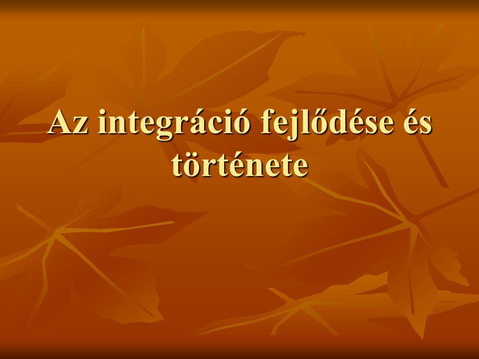 Az integráció fejlődése és története