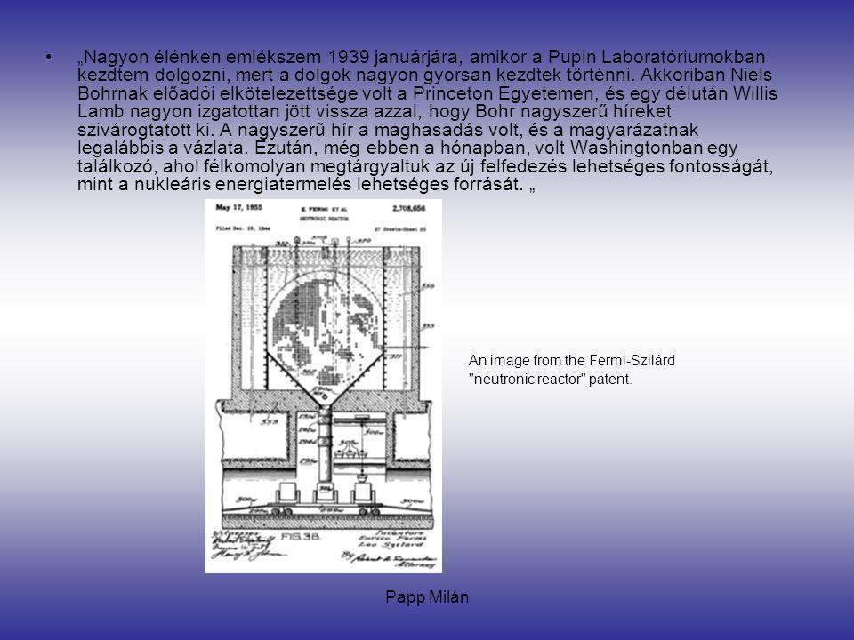 Papp Milán 1939 augusztusában Szilárd Leó megírta és Albert Einstein aláírta a híres levelet, hogy figyelmeztessék Franklin D.